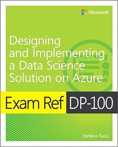 Exam Ref Dp-100 Designing and Implementing a Data Science Solution on Azure-cover