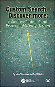 Custom Search - Discover More:: A Complete Guide to Google Programmable Search Engines-cover