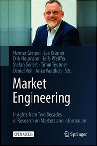 Market Engineering: Insights from Two Decades of Research on Markets and Information-cover