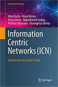 Information Centric Networks (Icn): Architecture & Current Trends-cover