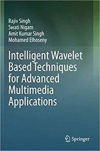 Intelligent Wavelet Based Techniques for Advanced Multimedia Applications-cover