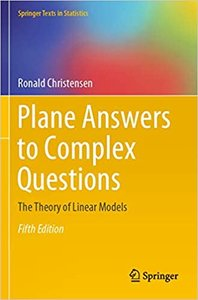 Plane Answers to Complex Questions: The Theory of Linear Models-cover