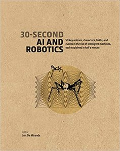 30-Second AI & Robotics: 50 key notions, fields, and events in the rise of intelligent machines, each explained in half a minute-cover