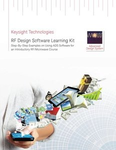 RF Design Software Learning Kit: Step-By-Step Examples on Using ADS Software for an Introductory RF/Microwave Course-cover