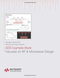 ADS Example Book: Focused on RF & Microwave Design-cover