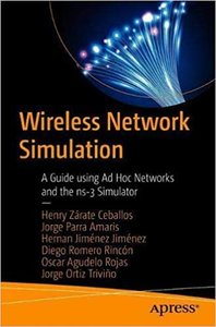 Wireless Network Simulation: A Guide Using Ad Hoc Networks and the Ns-3 Simulator