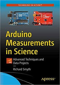 Arduino Measurements in Science: Advanced Techniques and Data Projects-cover