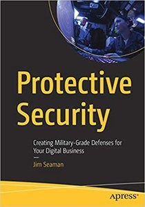 Protective Security: Creating Military-Grade Defenses for Your Digital Business-cover
