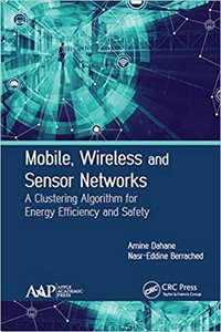Mobile, Wireless and Sensor Networks: A Clustering Algorithm for Energy Efficiency and Safety-cover