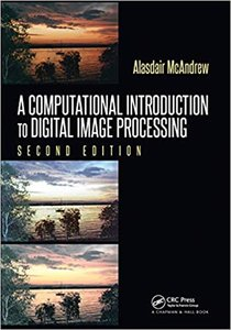 A Computational Introduction to Digital Image Processing-cover