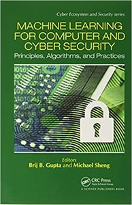 Machine Learning for Computer and Cyber Security: Principle, Algorithms, and Practices-cover