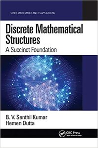 Discrete Mathematical Structures: A Succinct Foundation-cover