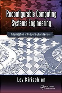 Reconfigurable Computing Systems Engineering: Virtualization of Computing Architecture-cover
