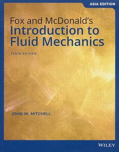 Fox and McDonald`s Introduction to Fluid Mechanics, 10/e (AE-Paperback)