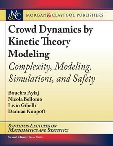 Crowd Dynamics by Kinetic Theory Modeling