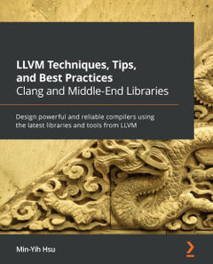 LLVM Techniques, Tips, and Best Practices Clang and Middle-End Libraries-cover