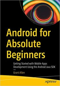 Android for Absolute Beginners: Getting Started with Mobile Apps Development Using the Android Java SDK-cover