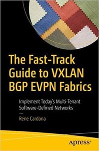 The Fast-Track Guide to Vxlan Bgp Evpn Fabrics: Implement Today's Multi-Tenant Software-Defined Networks-cover