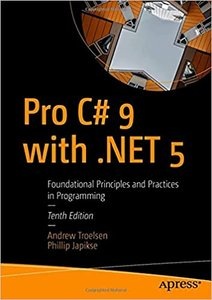 Pro C# 9 with .Net 5: Foundational Principles and Practices in Programming-cover