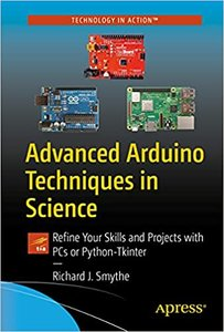 Advanced Arduino Techniques in Science: Refine Your Skills and Projects with PCs or Python-Tkinter-cover