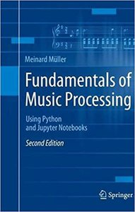 Fundamentals of Music Processing: Using Python and Jupyter Notebooks-cover