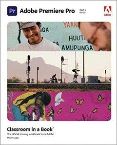 Adobe Premiere Pro Classroom in a Book (2021 Release)-cover