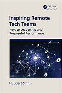 Inspiring Remote Tech Teams: Keys to Leadership and Purposeful Performance-cover