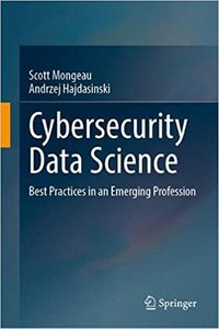 Cybersecurity Data Science: Best Practices in an Emerging Profession-cover