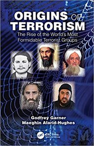 Origins of Terrorism: The Rise of the World's Most Formidable Terrorist Groups-cover