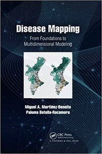 Disease Mapping: From Foundations to Multidimensional Modeling-cover