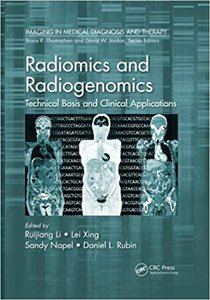 Radiomics and Radiogenomics: Technical Basis and Clinical Applications-cover