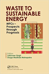 Waste to Sustainable Energy: Mfcs - Prospects Through Prognosis-cover