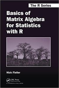 Basics of Matrix Algebra for Statistics with R-cover