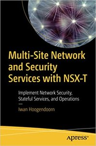 Multi-Site Network and Security Services with Nsx-T: Implement Network Security, Stateful Services, and Operations-cover