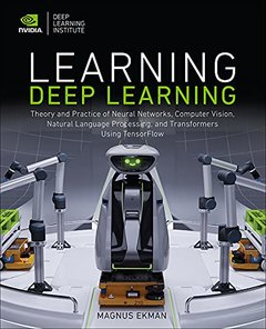 Learning Deep Learning: Theory and Practice of Neural Networks, Computer Vision, Nlp, and Transformers Using Tensorflow-cover