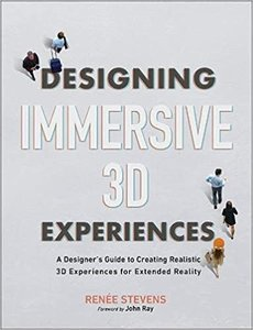 Designing Immersive 3D Experiences: A Designer's Guide to Creating Realistic 3D Experiences for Extended Reality-cover