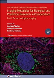 Imaging Modalities for Biological and Preclinical Research: A compendium-cover