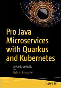 Pro Java Microservices with Quarkus and Kubernetes: A Hands-On Guide