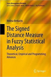 The Signed Distance Measure in Fuzzy Statistical Analysis: Theoretical, Empirical and Programming Advances-cover
