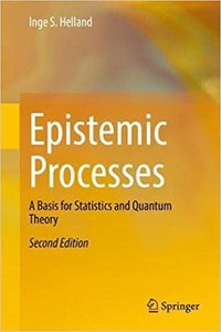 Epistemic Processes: A Basis for Statistics and Quantum Theory-cover